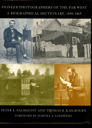 Pioneer Photographers of the Far West: A Biographical Dictionary