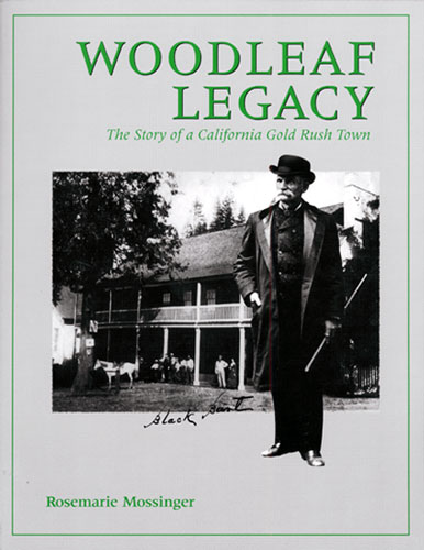 Woodleaf Legacy: The Story of a California Gold Rush Town