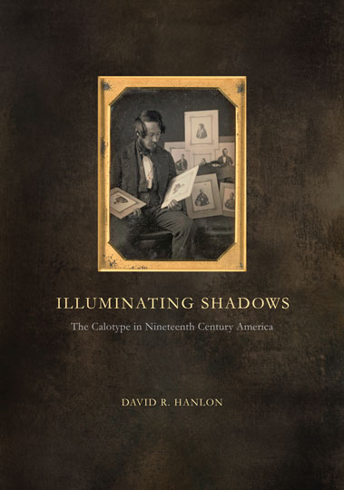 Illuminating Shadows: Calotype, Collector's ed.