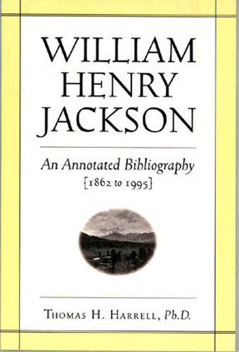William Henry Jackson: An Annotated Bibliography